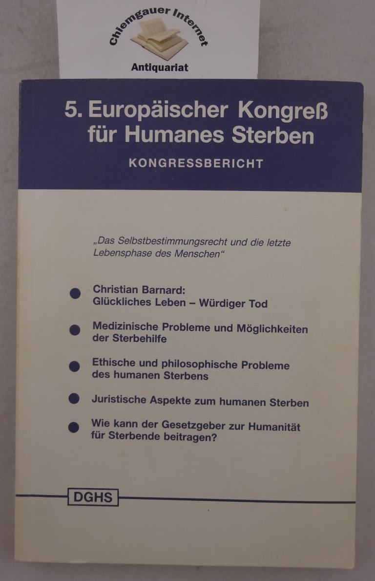 5. Europäischer Kongreß für Humanes Sterben - Kongressbericht .