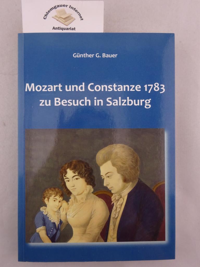 Mozart und Constanze 1783 zu Besuch in Salzburg. Salzburg Studien ; Bd. 12 ERSTAUSGABE.