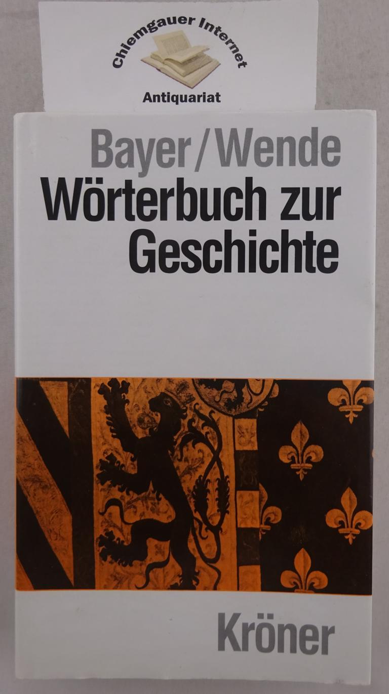 Wörterbuch zur Geschichte : Begriffe und Fachausdrücke. Kröners Taschenausgabe ; Bd. 289 5.,NEUGESTALTETE und ERWEITERTE  Auflage.