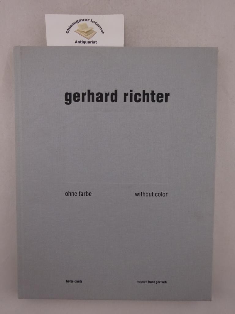 Spieler, Reinhard (Hrsg.): Gerhard Richter. Ohne Farbe / Without Color. Mit Beiträgen von Julia Gelshorn (u.a.). ERSTAUSGABE.