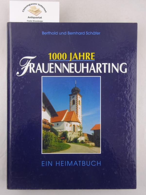 1000 Jahre Frauenneuharting : Ein Heimatbuch. ERSTAUSGABE.