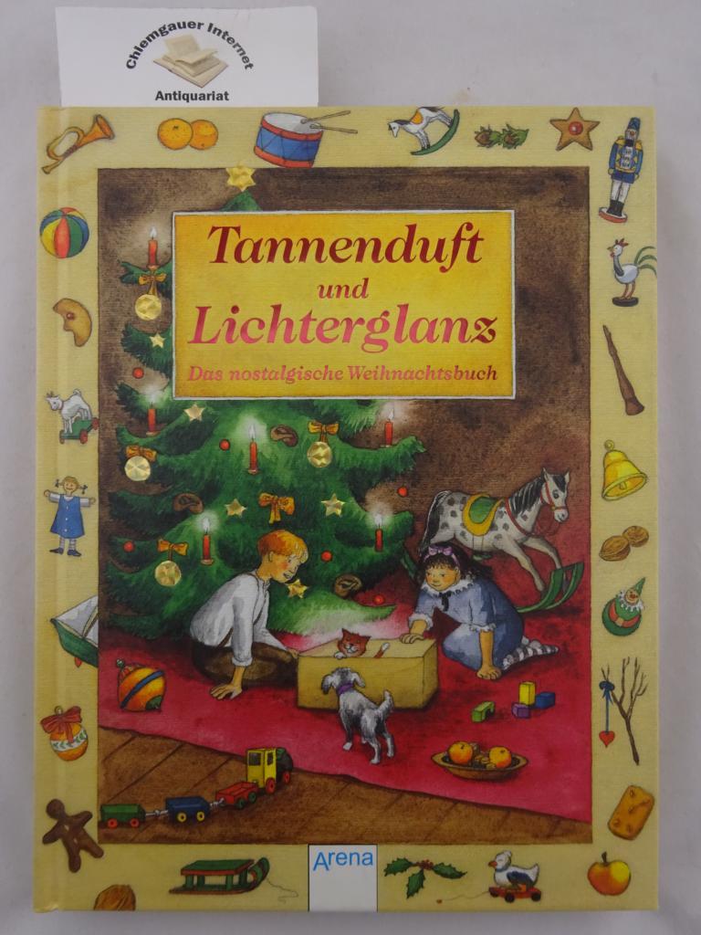 Tannenduft und Lichterglanz : das nostalgische Weihnachtsbuch. Hrsg. von Freya Stephan-Kühn. Mit Bildern von Annegret Ebert 1. Auflage. ERSTAUSGABE.