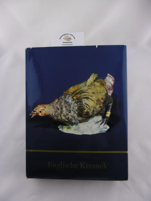 Englische Keramik. Fayencen, Porzellan, Steingut, Steinzeug. Vorwort von Peter Wilhelm Meister.  Fribourg: Office du Livre ERSTAUSGABE.
