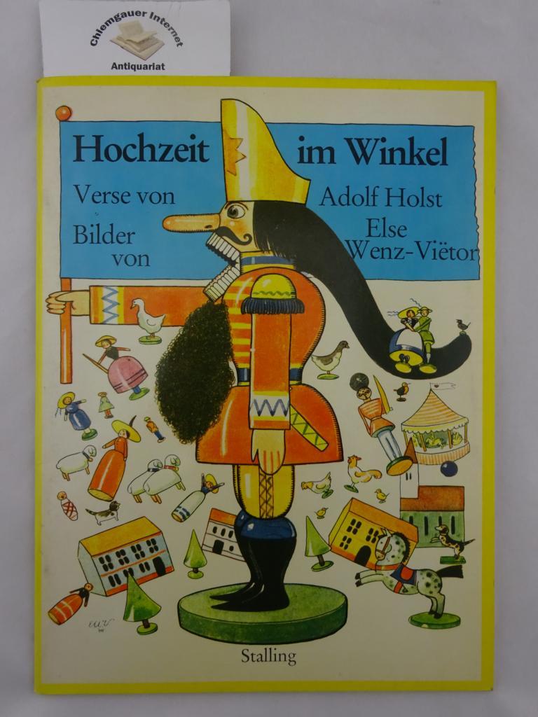 Holst, Adolf und Else Wenz-Vietor: Hochzeit im Winkel. Verse von Adolf Holst. Bilder von Else Wenz-VieÍ�ütor Sonderausgabe.