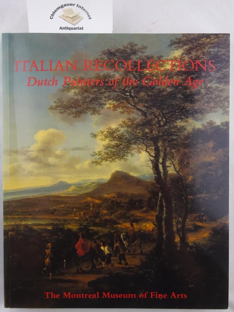 Duparc, Frederik J. und Linda L. Graif: Italian Recollections. Dutch Painters of the Golden Age. ERSTAUSGABE.