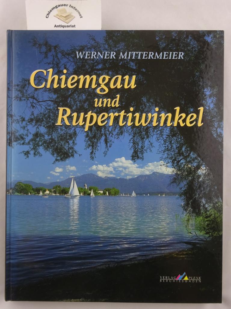 Chiemgau und Rupertiwinkel. ERSTAUSGABE.
