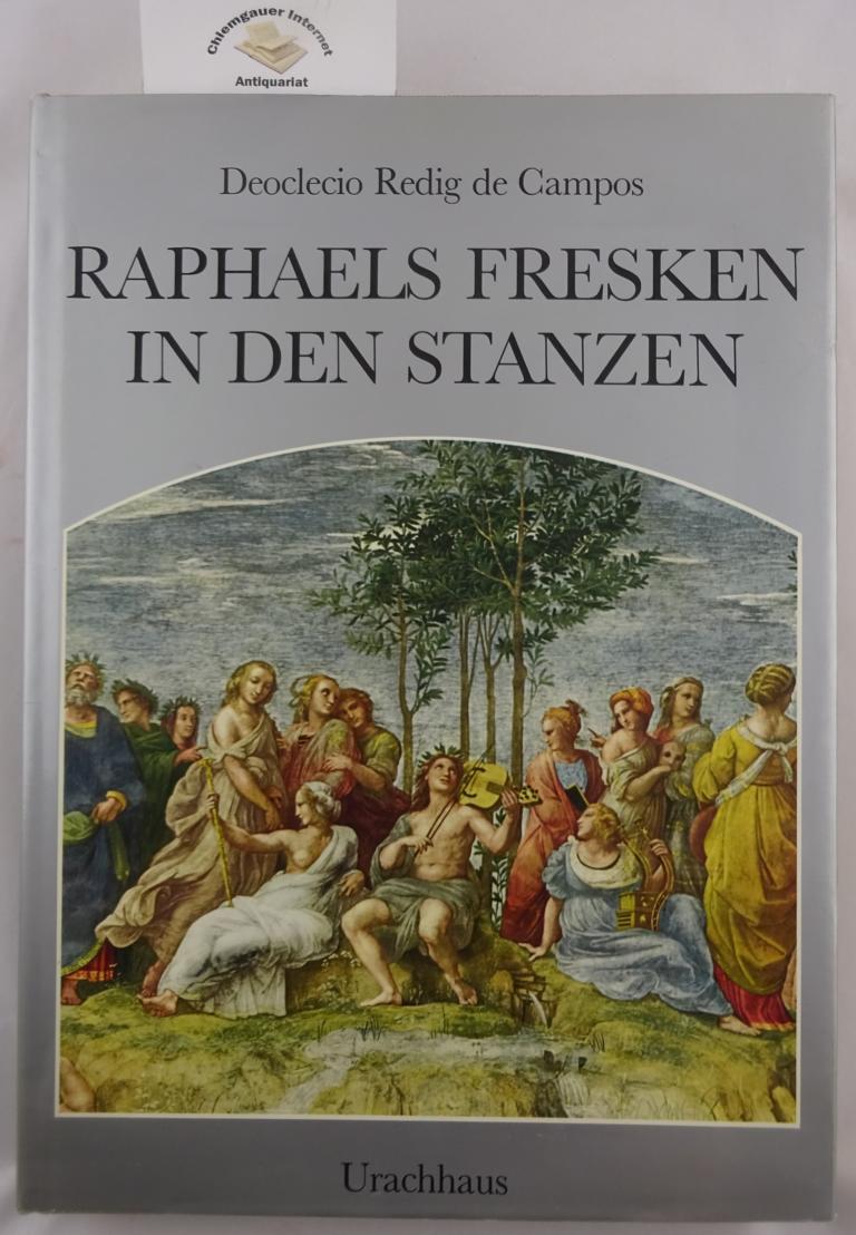 Raphaels Fresken in den Stanzen. Aus dem Italienischen von Patrizia u. Harald Möhring. Deutsche ERSTAUSGABE.