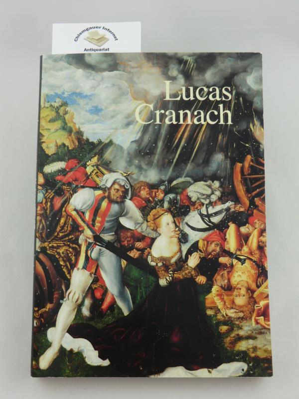 Lucas Cranach. Ein Maler - Unternehmer aus Franken.
