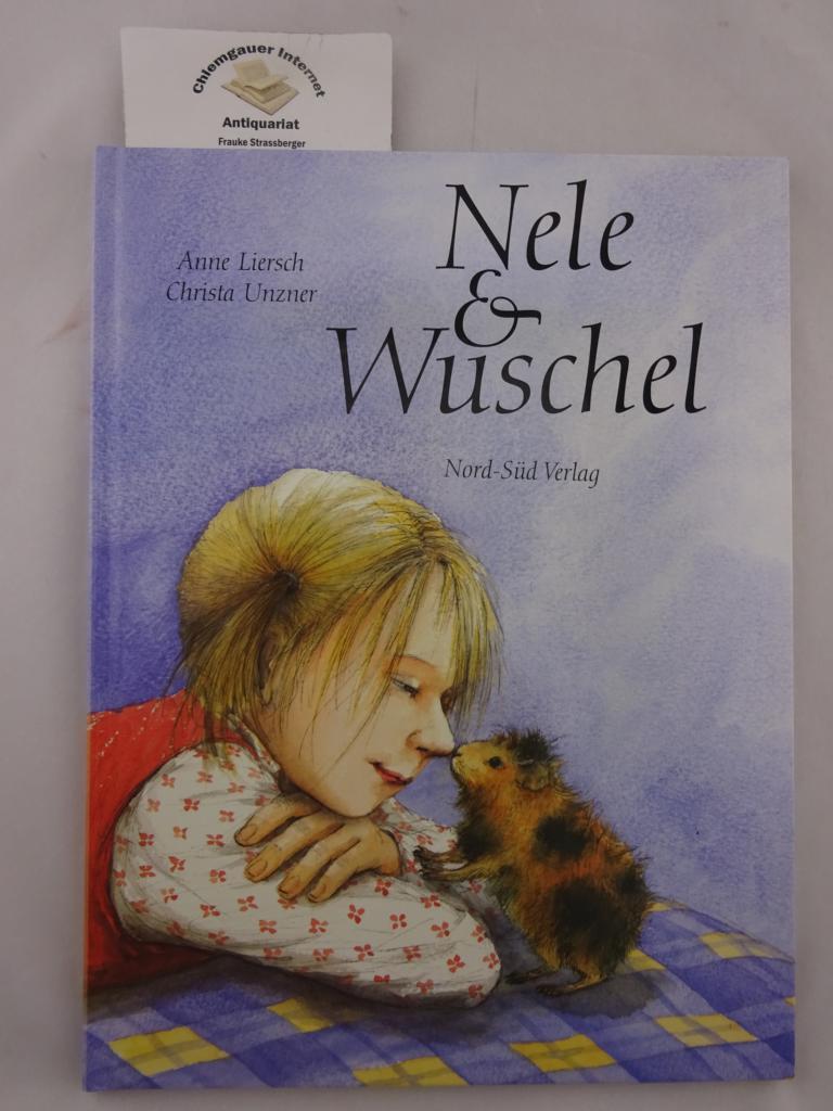 Nele & Wuschel : eine Geschichte. Mit Bildern von Christa Unzner ERSTAUSGABE.