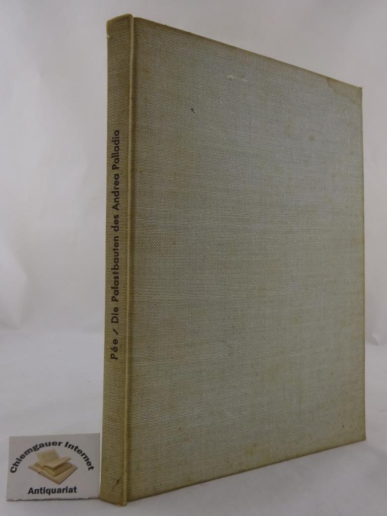 Die Palastbauten des Andrea Palladio. Herbert Pée 2. Auflage.
