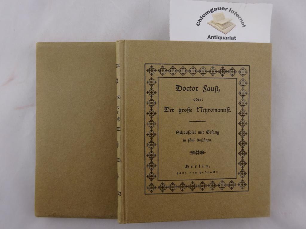Doctor Faust, oder: Der große Negromantist. Schauspiel mit Gesang in fünf Aufzügen. Berlin, ganz neu gedruckt.  Neudruck des Geisselbrechtschen Faust-Puppenspiels. Mit einer Bibliographie des deutschen Faust-Puppenspiels. Mit einem ausführlichen Nachwort von Rudolf Frank . Nummer 114 von 400 Exemplaren.