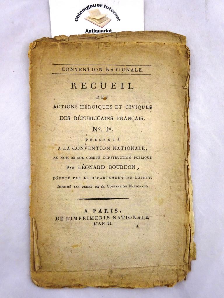 Recueil des actions Héroiques et civiques des républicains francais. N. Ier. Présenté a la convention nationale au nom de son comité d