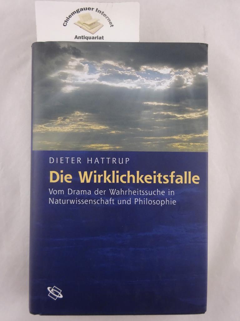 Die Wirklichkeitsfalle : vom Drama der Wahrheitssuche in Naturwissenschaft und Philosophie.