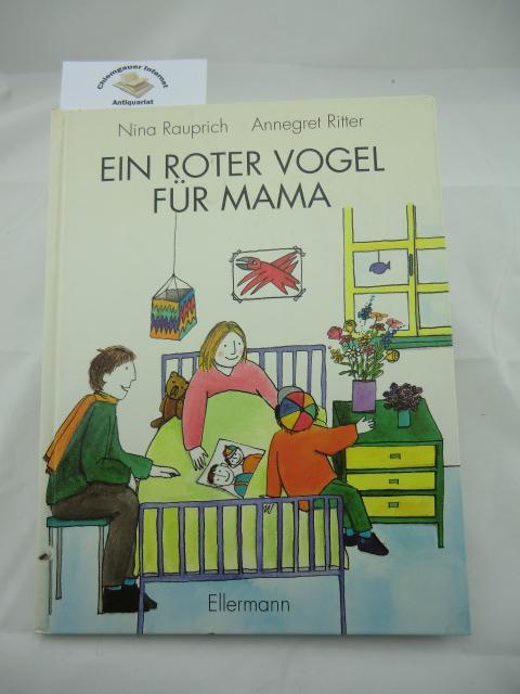 Ein roter Vogel für Mama : Eine Geschichte. Mit Bildern von Annegret Ritter. Sechste Auflage.