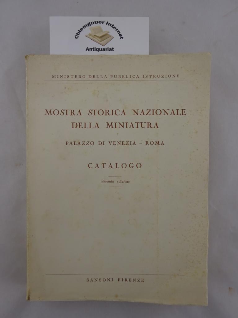Mostra Storica Nazionale della Miniatura. Palazzo di Venezia - Roma.    [nach diesem Titel suchen]     Sansoni, Firenze, 1953      Anbieter Ministero della pubblica instruzione. Seconda edizione.