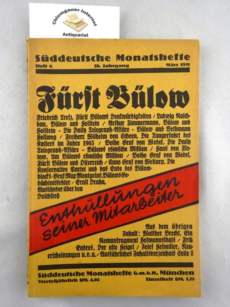 Fürst Bülow. Enthüllungen seiner Mitarbeiter. Süddeutsche Monatshefte. 28. Jahrgang . März 1931. Heft 6.
