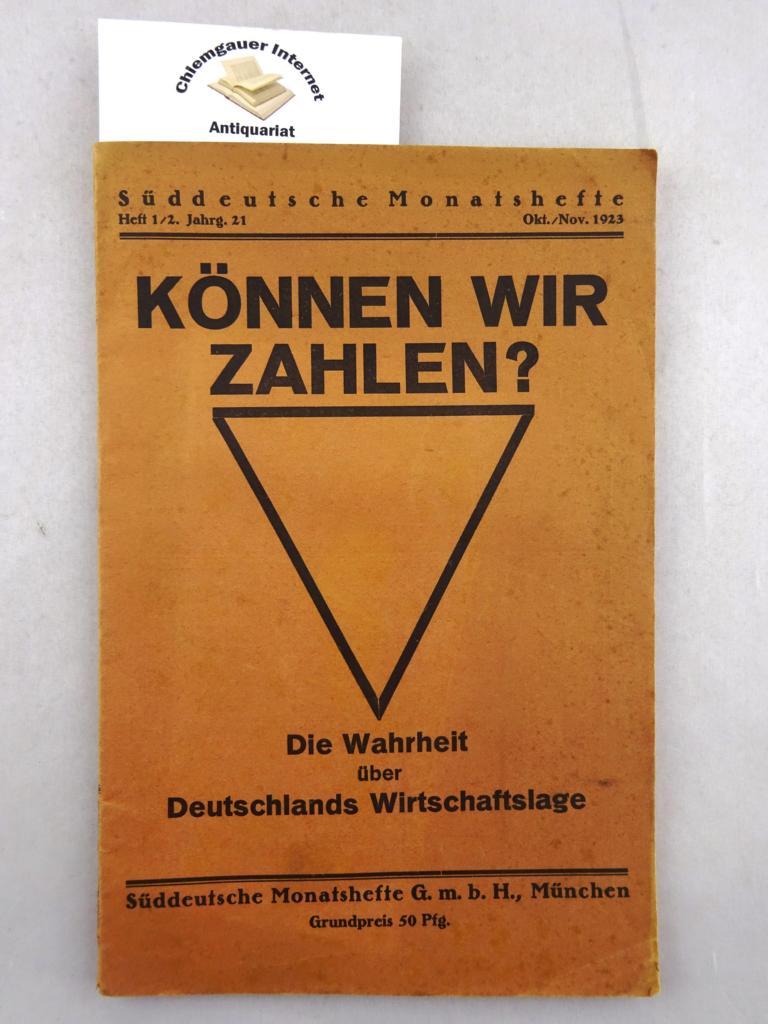 Süddeutsche Monatshefte. 21. Jahrgang. Oktober /November 1923.Können wir zahlen ? Die Wahrheit über Deutschlands Wirtschaftslage.