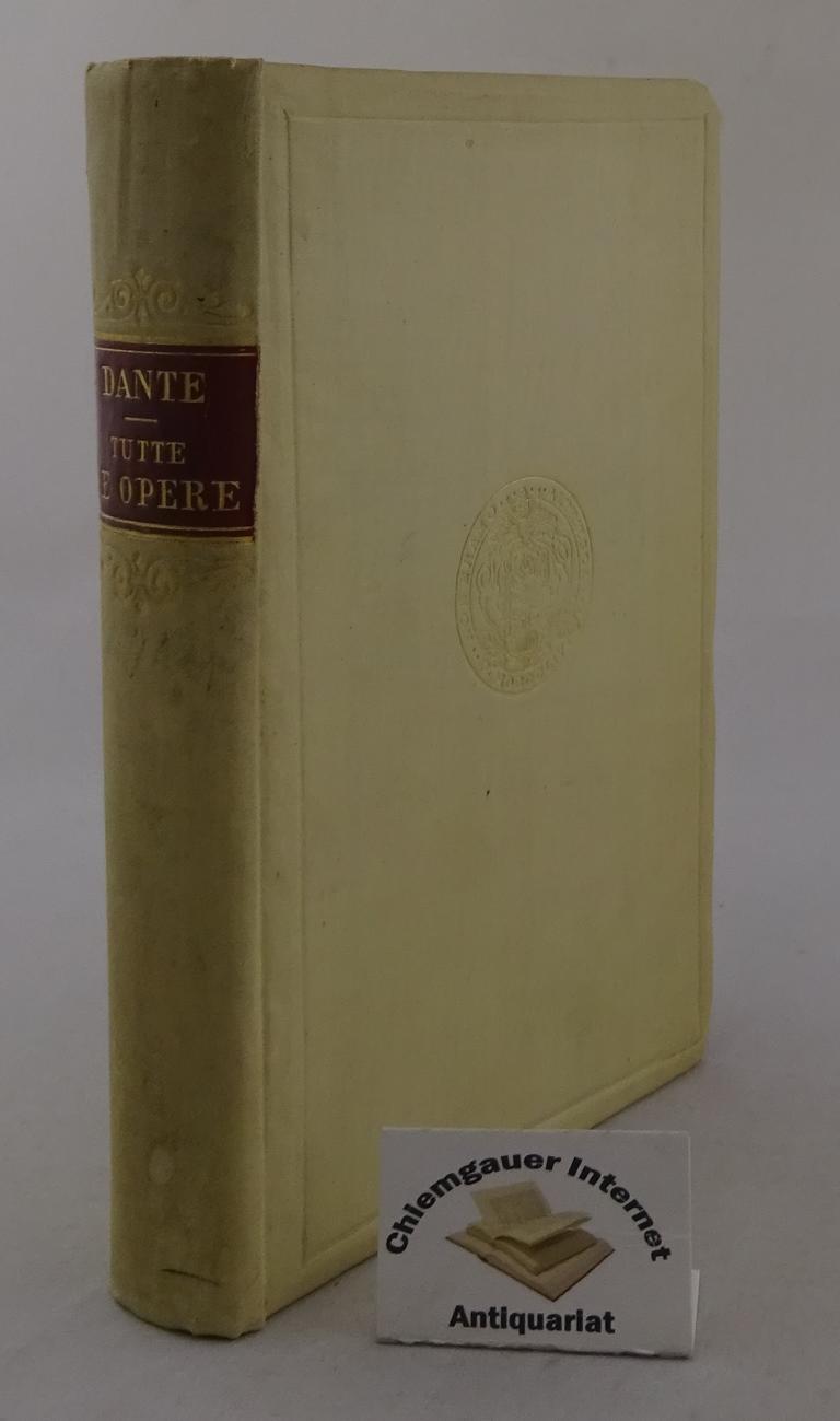 Dante Alighieri: Tutte le opere. Novamente rivedute con un copiosissimo indice del contenuto di esse. Seconda edizione riveduta e corretta.