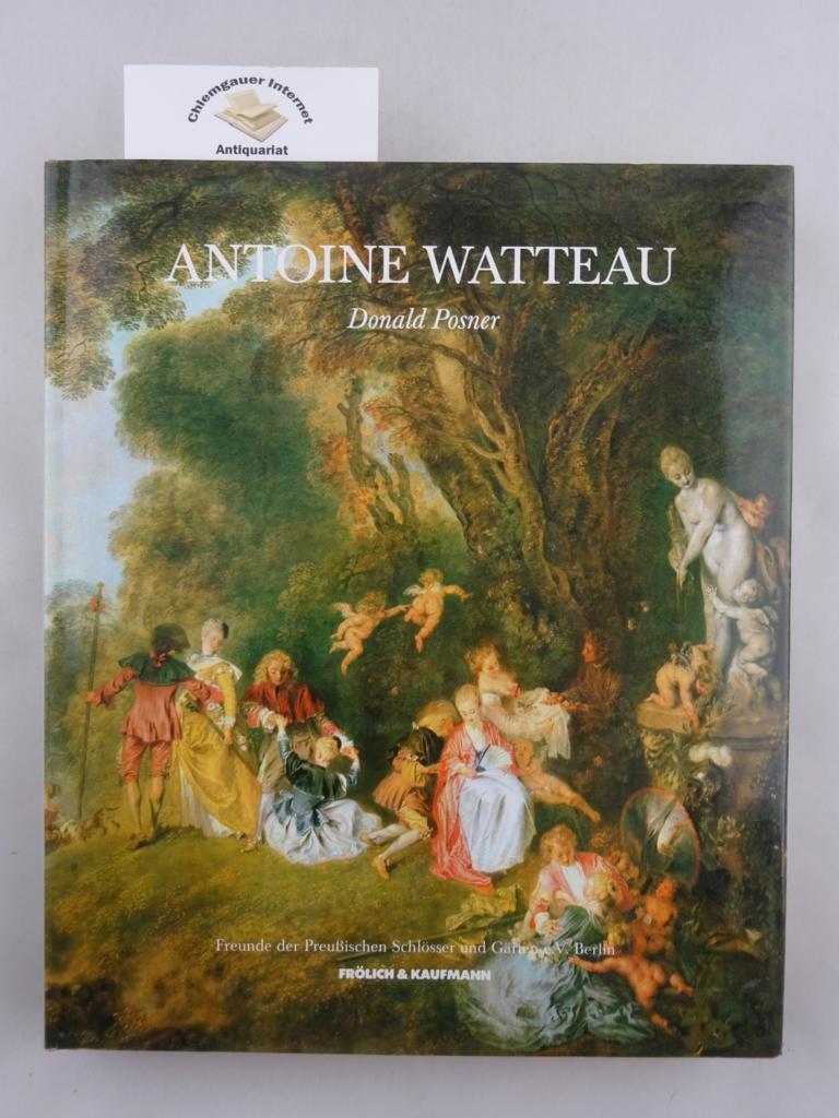 Antoine Watteau. Aus dem Englischen übertragen von Peter und Renate Renner. Freunde der Preussischen Schlösser und. Gärten e.V. Deutsche ERSTAUSGABE.