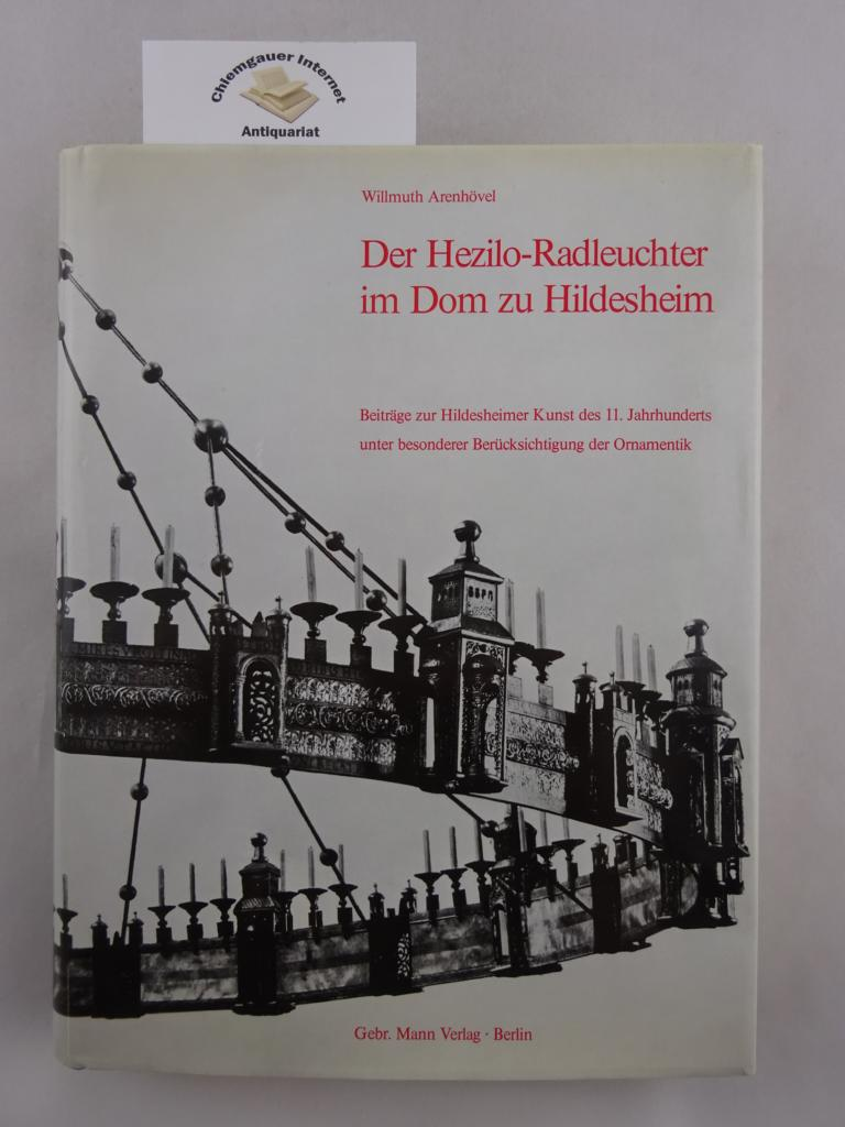 Der Hezilo-Radleuchter im Dom zu Hildesheim : Beiträge zur Hildesheimer Kunst d. 11. Jahrhunderts unter besonderer Berücksichtigung der Ornamentik.