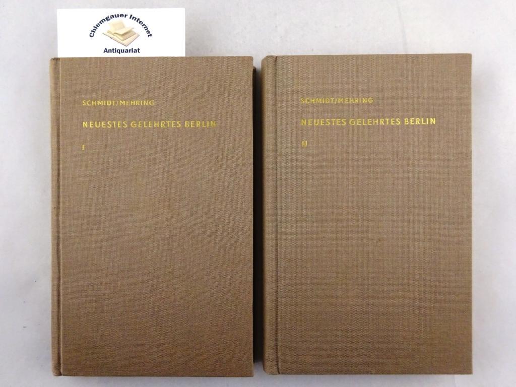 Neuestes gelehrtes Berlin oder literarische Nachrichten von jetztlebenden Berlinischen Schriftstellern und Schriftstellerinnen. ZWEI ( 2) Bände. Erster Theil: A - L. Zweiter Theil: M - Z. REPRINT Zentralantiquariat Leipzig 1973.