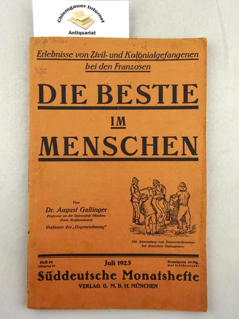 Süddeutsche Monatshefte Juni  1923.  Die Bestie im Menschen.  Erlebnisse von Zivil- und Kolonialgefangenen bei den Franzosen.