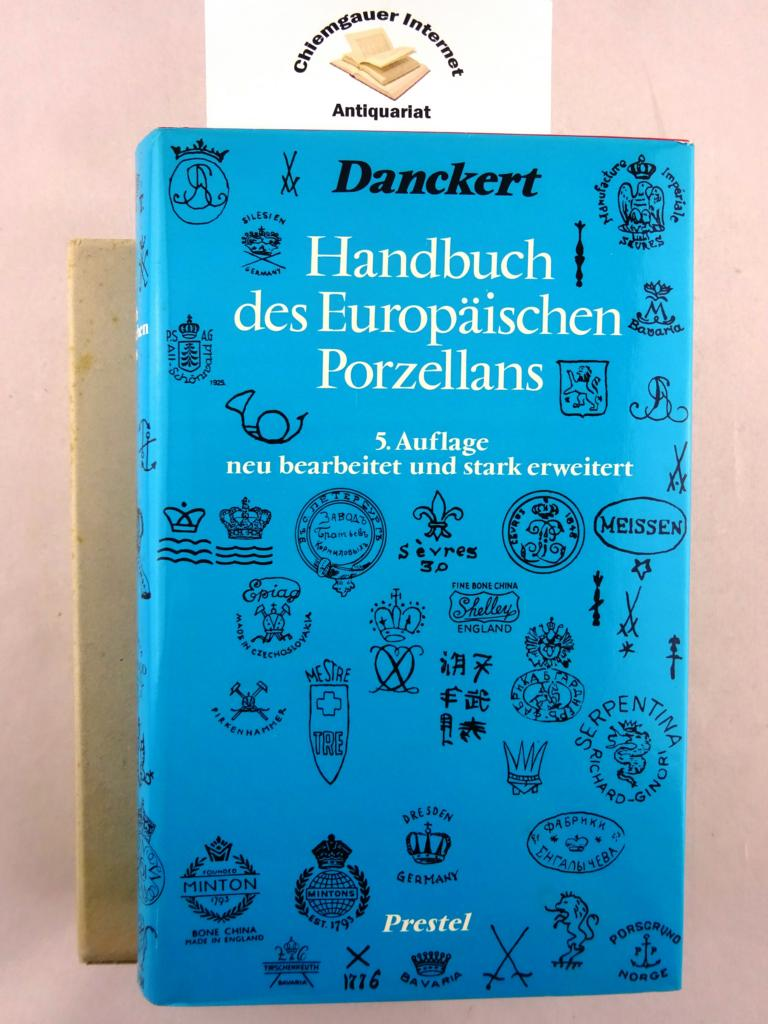 Handbuch des europäischen Porzellans. Ludwig Danckert 4., NEU BEARBEITETE und stark VERMEHRTE AUflage.