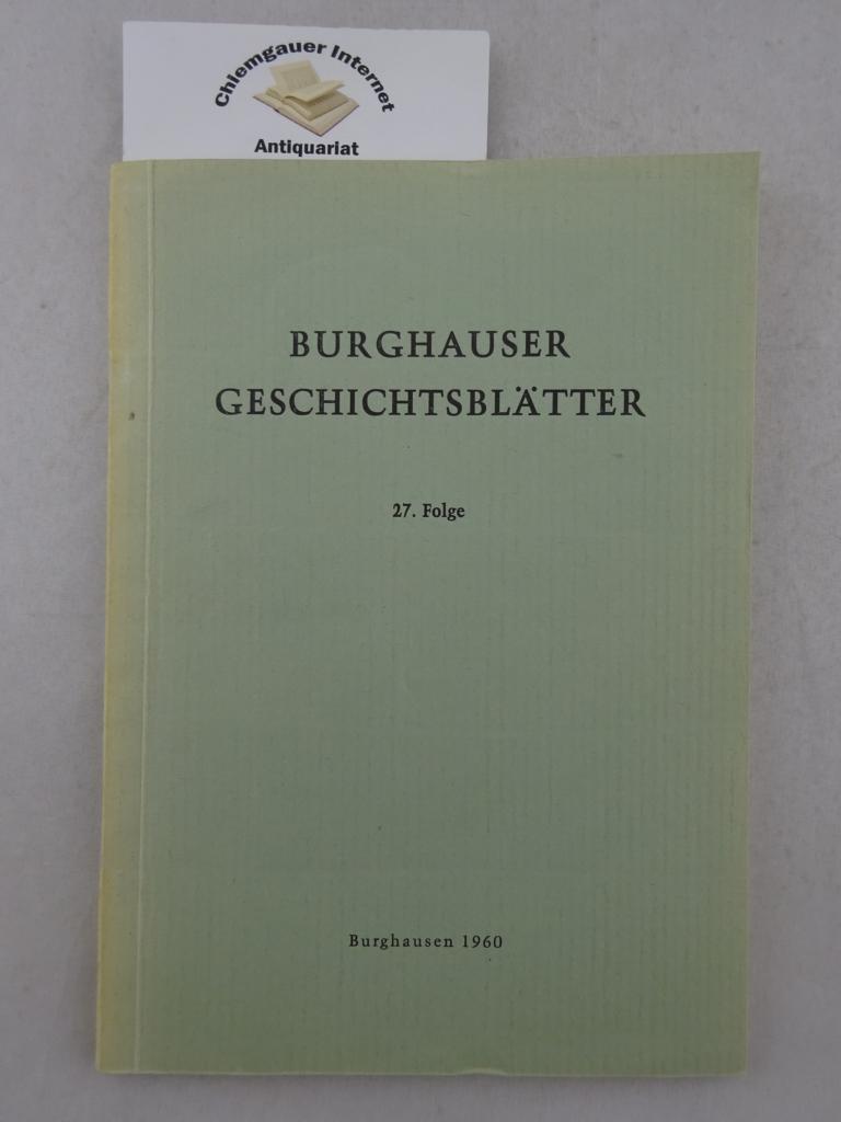Rechtsgeschichte der Stadt Burghausen a.d. Salzach bis zum Ausgang des Mittelalters. Burghauser Geschichtsblätter 27. Folge.