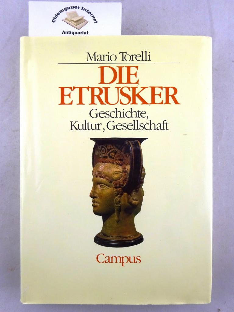Die Etrusker : Geschichte, Kultur, Gesellschaft. Aus dem Italienischen von Andreas Wittenberg. Deutsche ERSTAUSGABE.