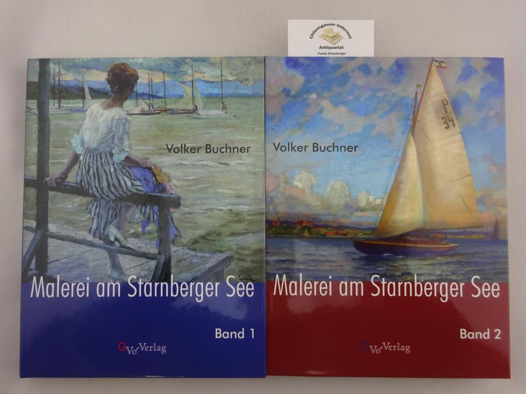 Buchner, Volker: Malerei am Starnberger See ZWEI (2) Bände. Band 1: Von Otto Ackermann-Pasegg bis Karl Küstner .  Band 2: Von Franz Lamey bis Anton Georg Zwengauer d.J.