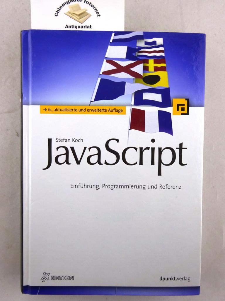 JavaScript. Einführung, Programmierung und Referenz. 6., AKTUALISIERTE und ERWEITERTE Auflage.