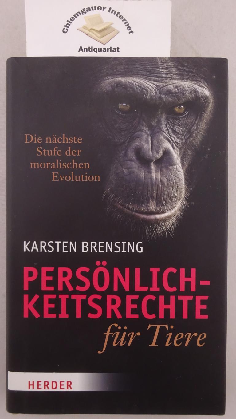 Persönlichkeitsrechte für Tiere. Die nächste Stufe der moralischen Evolution. Mit einem Vorwort von Hannes Jaenicke. ERSTAUSGABE. - Brensing, Karsten