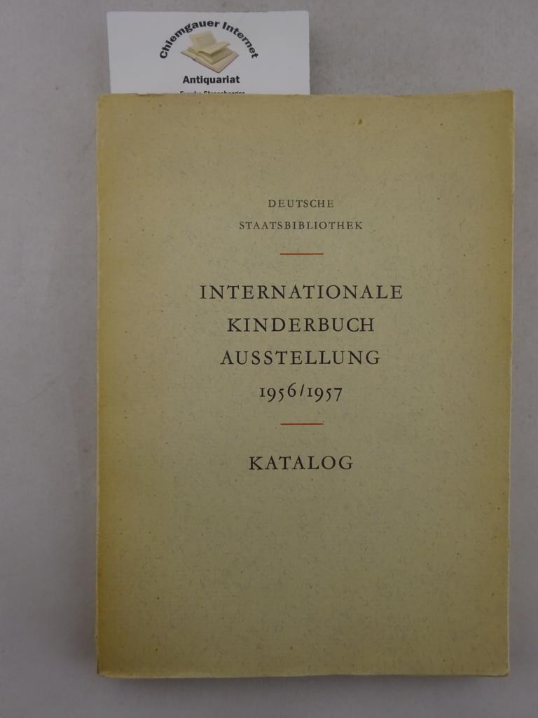 Internationale Kinderbuchausstellung 1956 / 1957. Veranstaltet von der Deutschen Staatsbibliothek in Verbindung mit der Pirckheimer-Gesellschaft. Katalog.