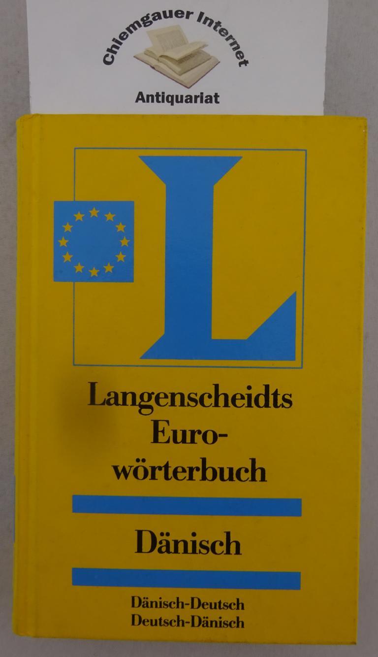 Langenscheidts Eurowörterbuch Dänisch : dänisch-deutsch, deutsch-dänisch. 2. Auflage