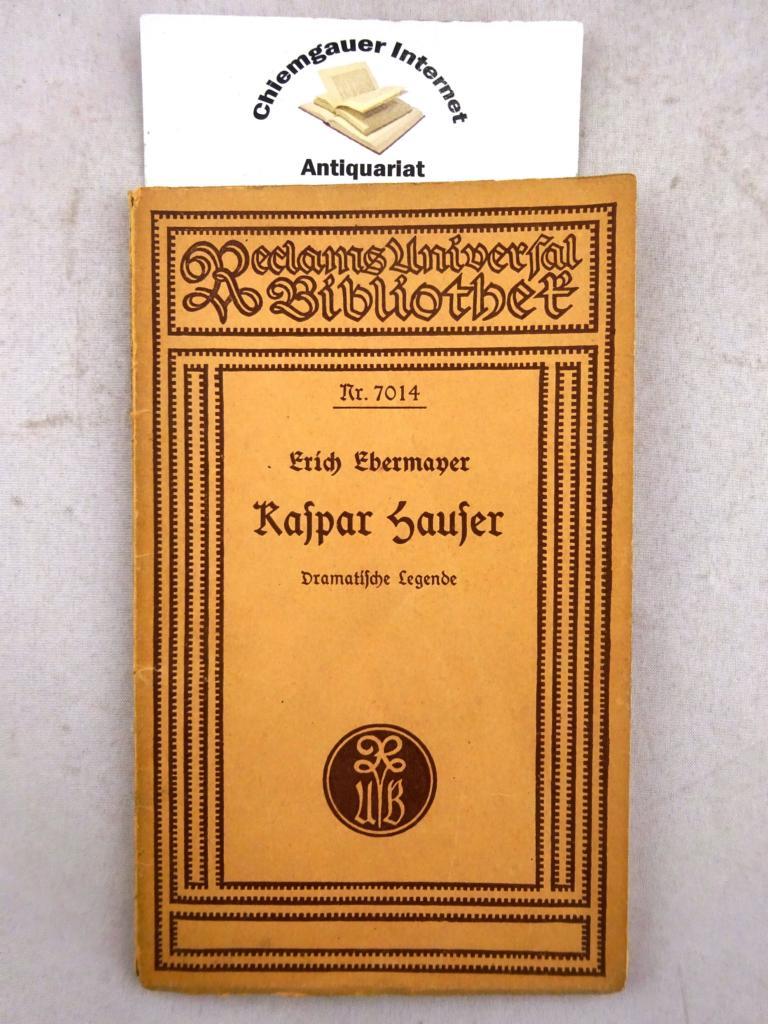 Kaspar Hauser. Dramatische Legende. Reclams Universal-Bibliothek Nr 7o14. ERSTAUSGABE.