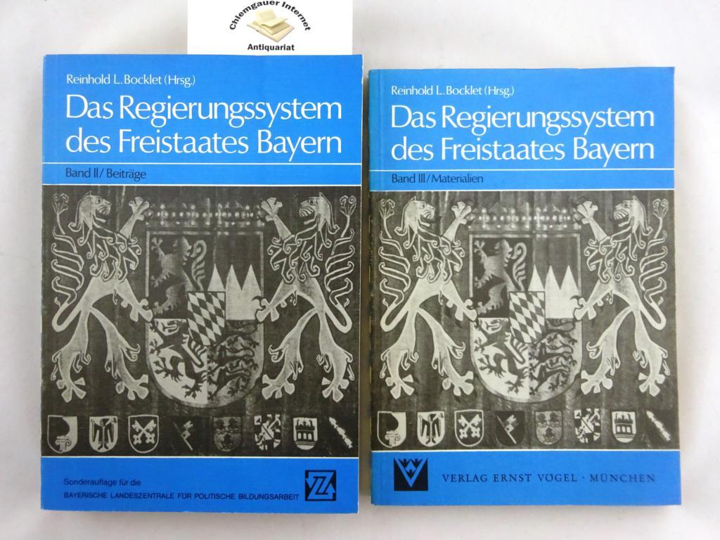 Bocklet, Reinhold L. (Hrsg.): Das Regierungssystem des Freistaates Bayern. Band II: Beiträge -und- Band III: Materialien. ZWEI Bände.