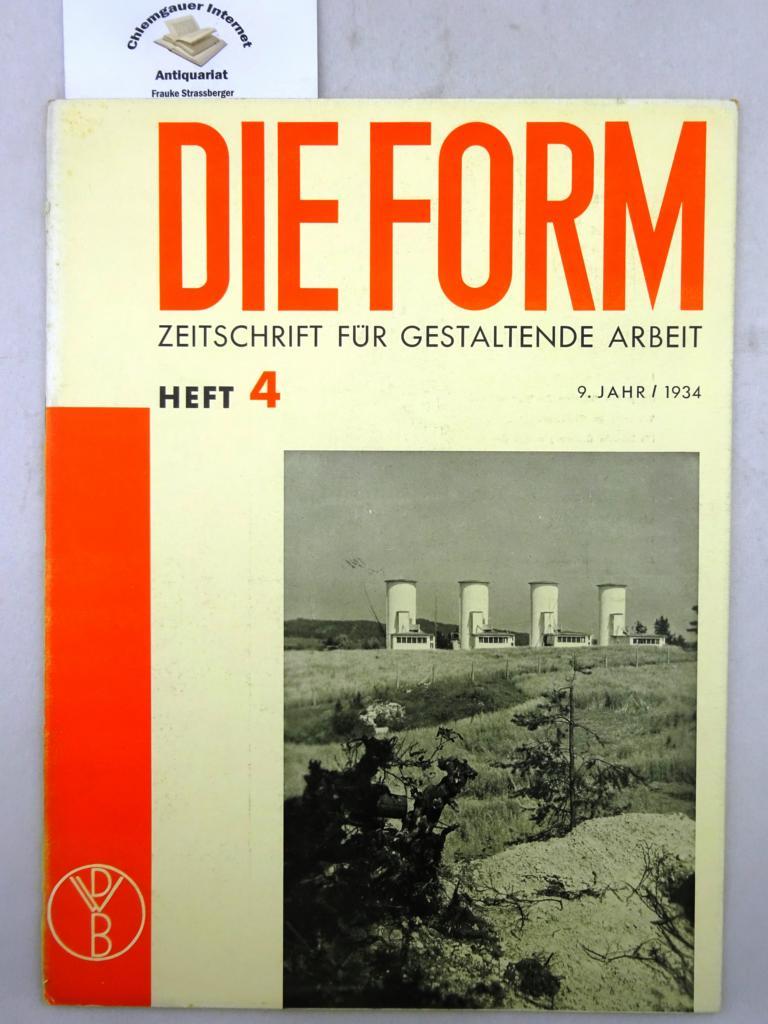 Die Form. Zeitschrift für gestaltende Arbeit. Zeitschrift des Deutschen Werkbundes. 9. Jahr, Heft 4. 1934.