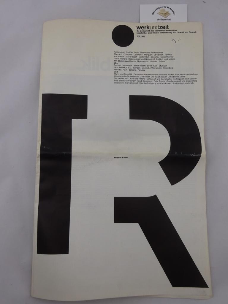 Offener Raum.  Werkundzeit. Zeitschrift des Deutschen Werkbundes. 2/3 1985.  Darmstadt Deutscher Werkbund 1985 39 Seiten, Abbildungen.