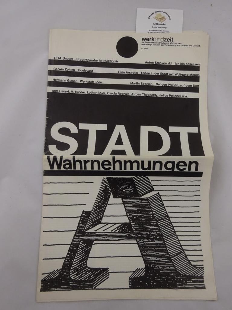Stadtwahrnehmungen. Werkundzeit. Zeitschrift des Deutschen Werkbundes. 4/1985.  Darmstadt Deutscher Werkbund 1985 24 Seiten, Abbildungen.