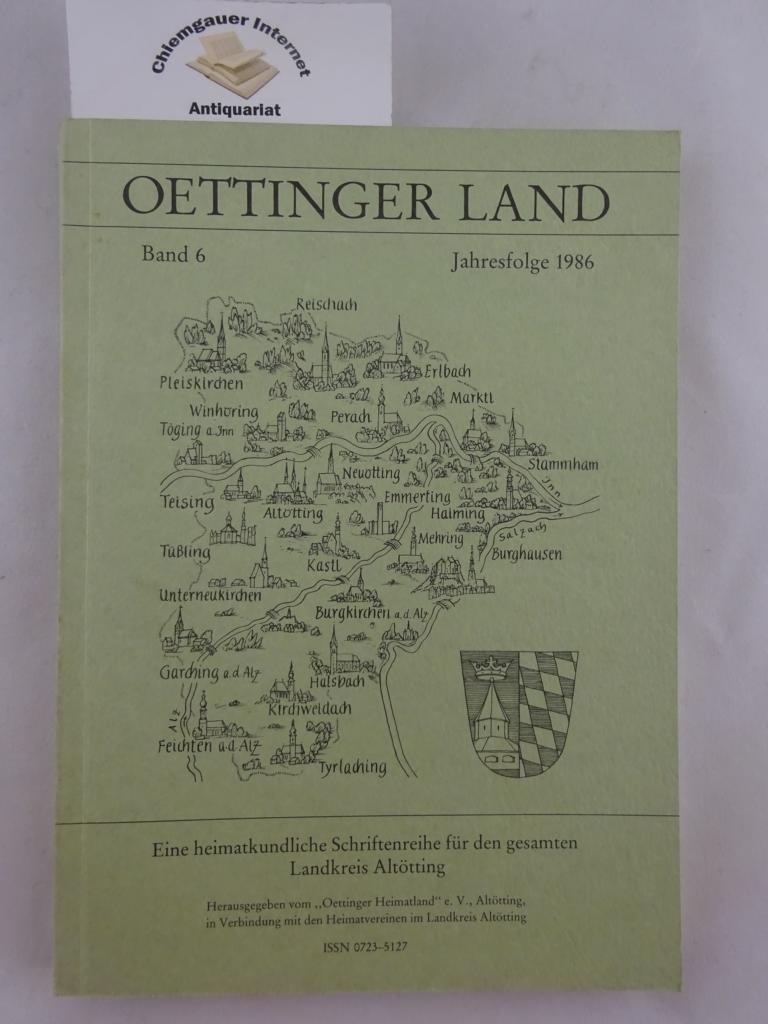 Eine Heimatkundliche Schriftenreihe für den gesamten Landkreis Altötting. Band 6, Jahresfolge 1986.