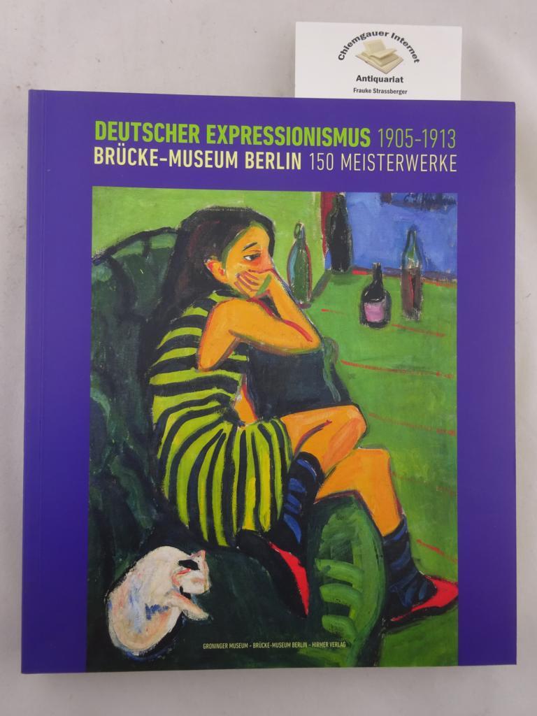 Moeller, Magdalena M. und Marietta Jansen: Deutscher Expressionismus 1905-1913; Brücke-Museum Berlin 150 Meisterwerke. ERSTAUSGABE.