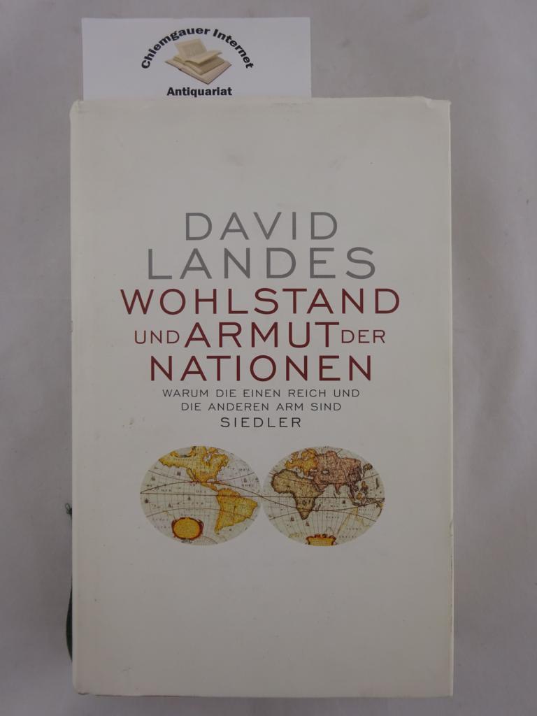 Wohlstand und Armut der Nationen : Warum die einen reich und die anderen arm sind. Aus dem Amerikan. von Ulrich Enderwitz u.a. Deutsche Erstausgabe.