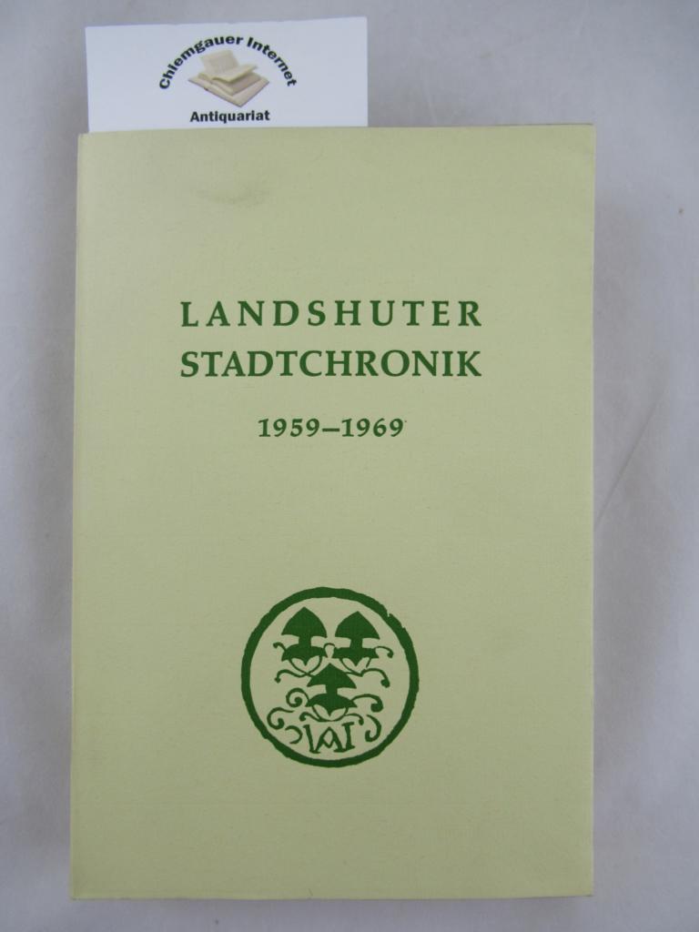 Herzog, Theo: Landshuter Stadtchronik : 1959 - 1969. [Hrsg.: Stadtrat Landshut] ERSTAUSGABE.