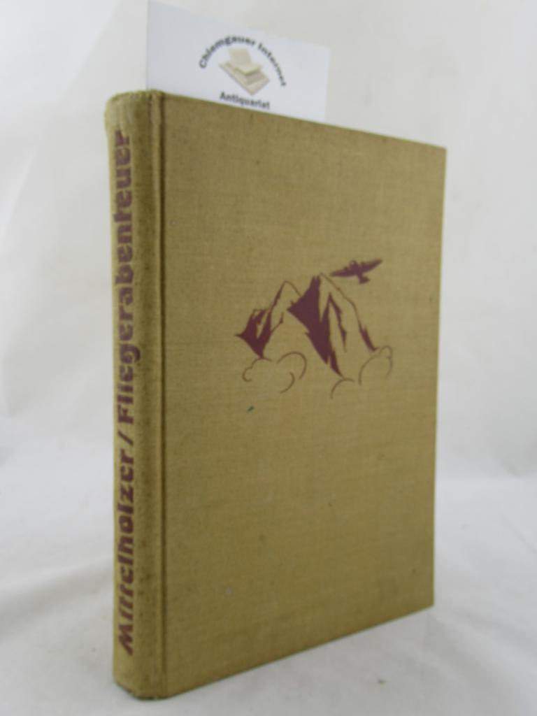 Fliegerabenteuer. Mit einem Geleitwort von Werner v. Landsdorff. 31 Abbildungen und 6 Karten. ERSTAUSGABE.