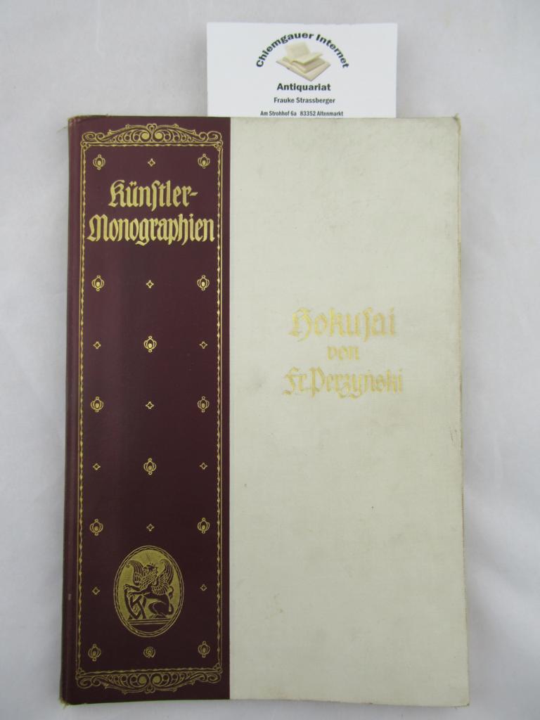 Hokusai. Reihe: Künstler Monographien ZWEITE, VERMEHRTE  und verbesserte Auflage. Mit einem Nachwort zur 2. Auflage.