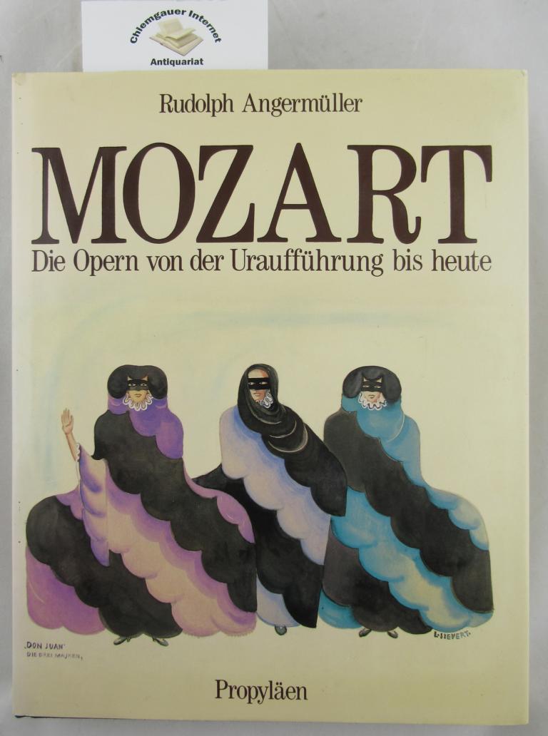 Mozart. Die Opern von der Uraufführung bis heute. ERSTAUSGABE.