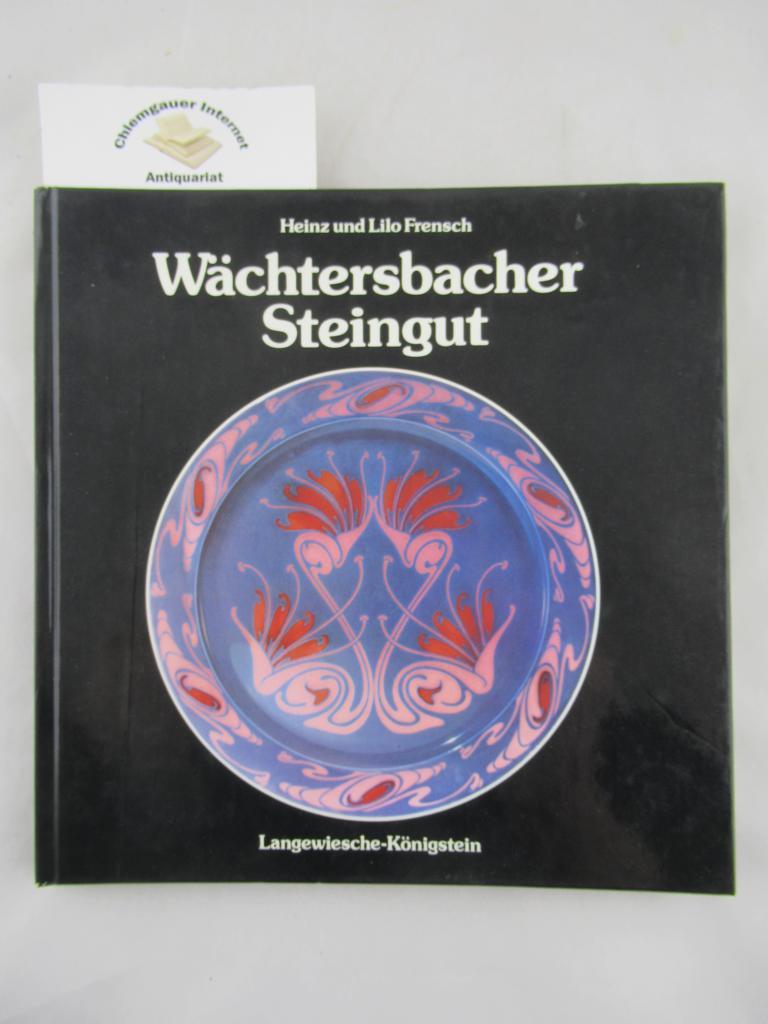 Frensch, Heinz und Lilo Frensch : Wächtersbacher Steingut.