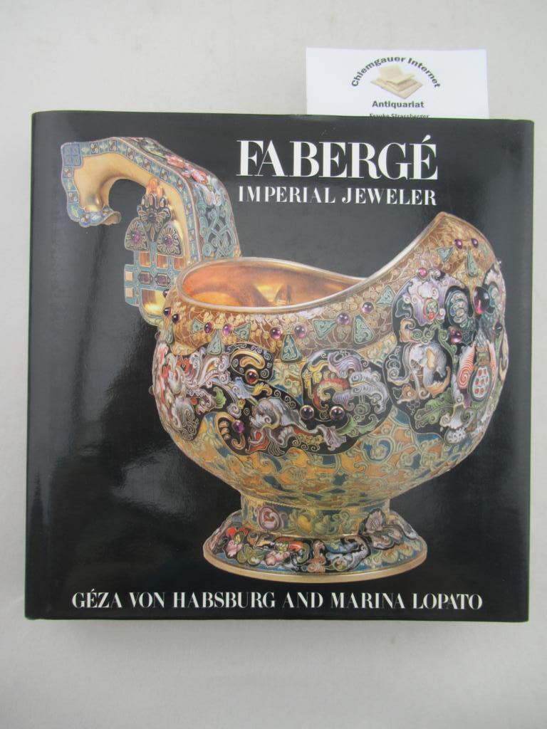 Géza von Habsburg and Marina Lopato: Fabergé. Imperial Jeweller.