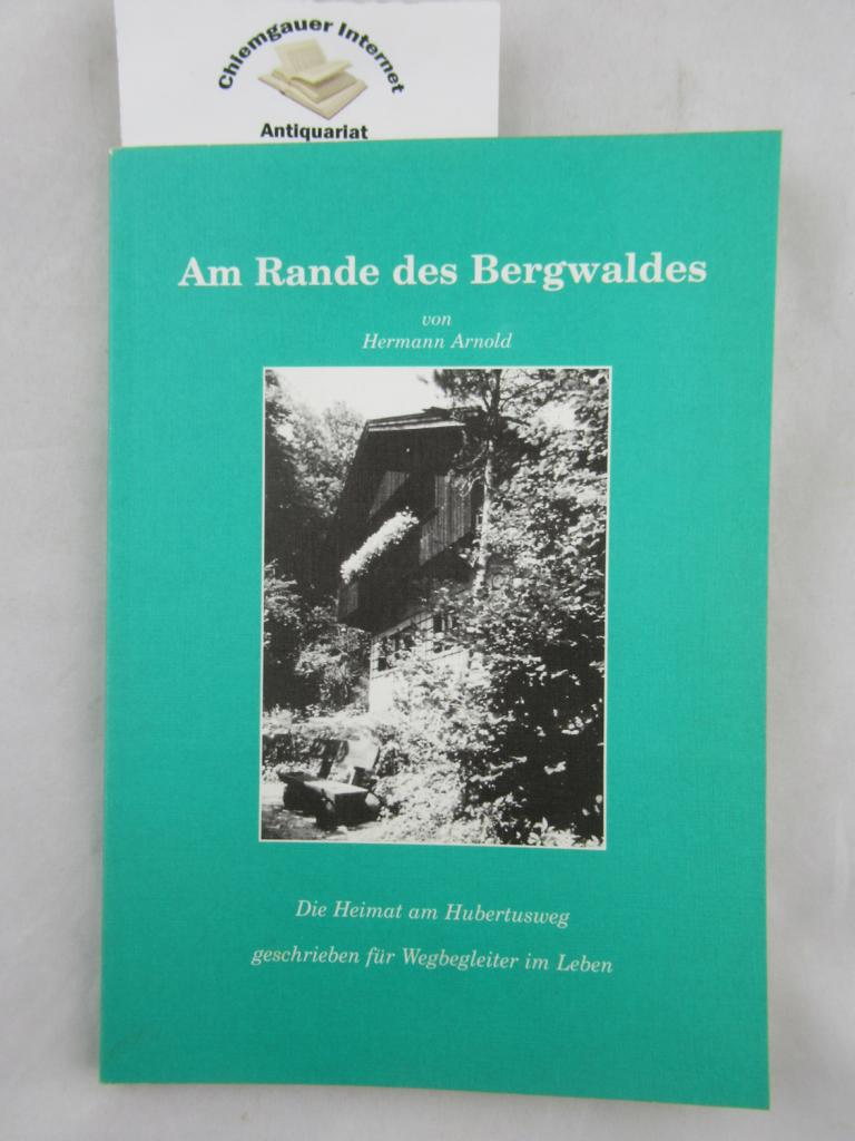 Am Rande des Bergwaldes- Die Heimat am Hubertusweg ERSTAUSGABE.