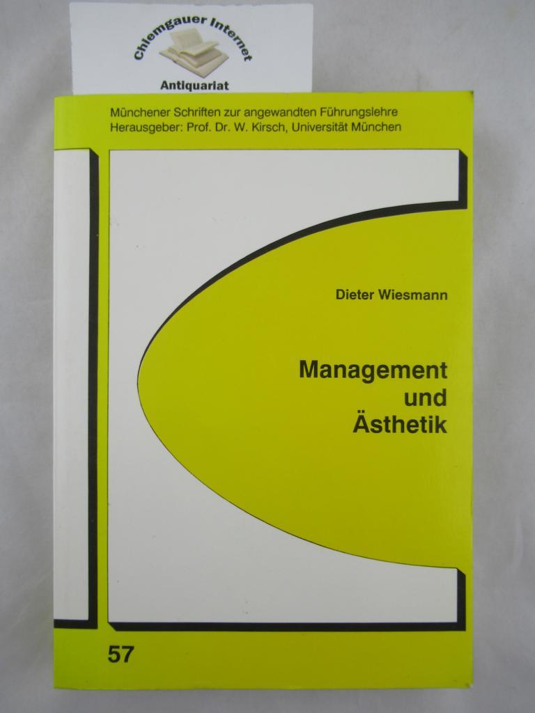 Management und Ästhetik. (Münchener Schriften zur angewandten Führungslehre ; 57)
